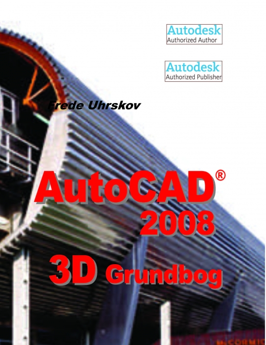 frede uhrskov Autocad 2008 3d grundbog (e-bog) fra bogreolen.dk