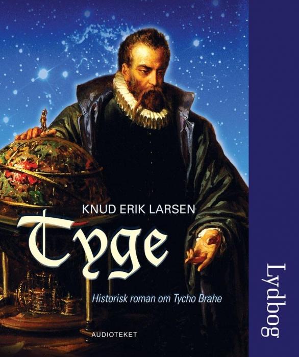 knud erik larsen Tyge - historisk roman om tycho brahe (lydbog) på bogreolen.dk