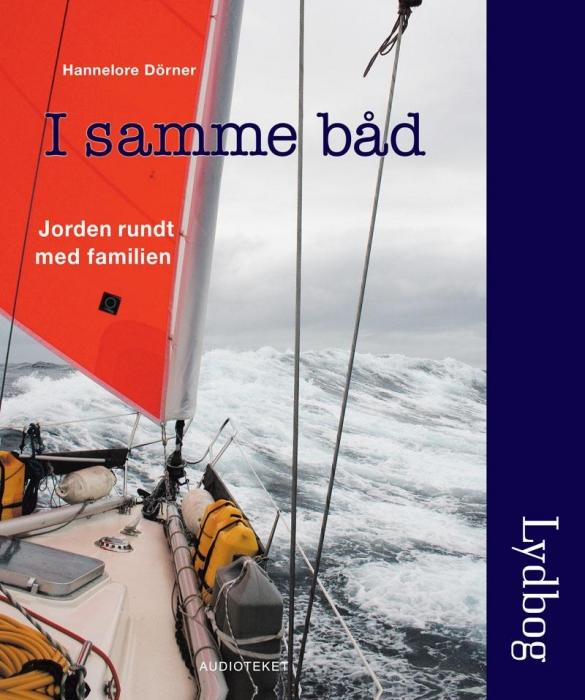 hannelore dörner – I samme båd - jorden rundt med familien (lydbog) på bogreolen.dk
