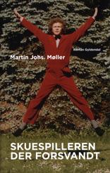martin johs.  møller Skuespilleren der forsvandt (e-bog) fra bogreolen.dk