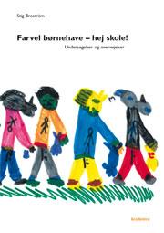 Farvel børnehave - hej skole! (e-bog) fra stig broström fra bogreolen.dk