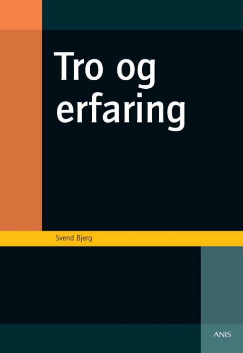 Tro og erfaring (e-bog) fra svend bjerg på bogreolen.dk