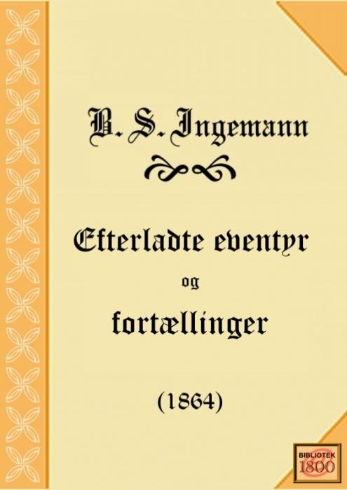 Efterladte eventyr og fortællinger (e-bog) fra b. s. ingemann på bogreolen.dk