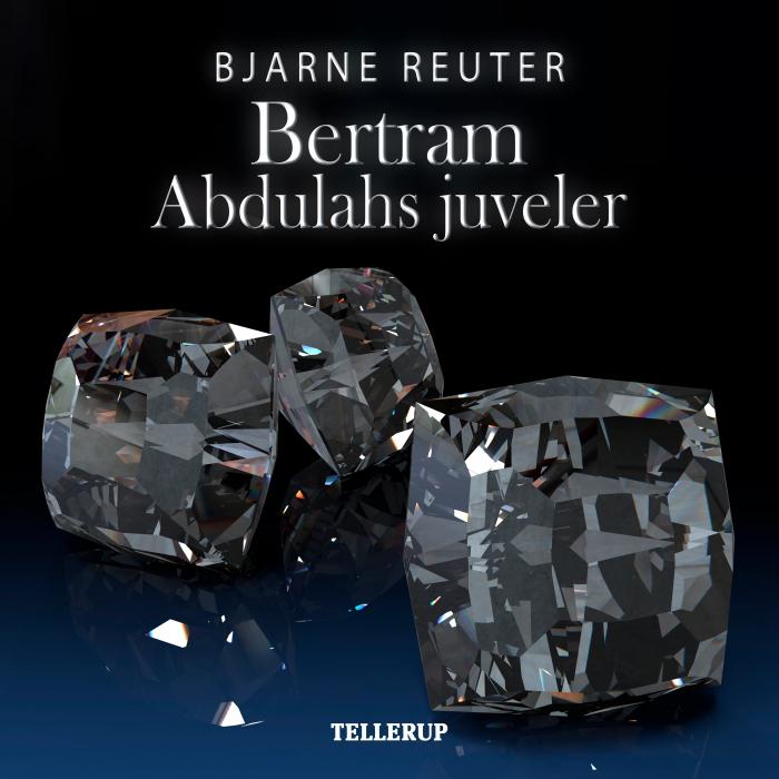 bjarne reuter – Bertram #5: abdulahs juveler (lydbog) på bogreolen.dk