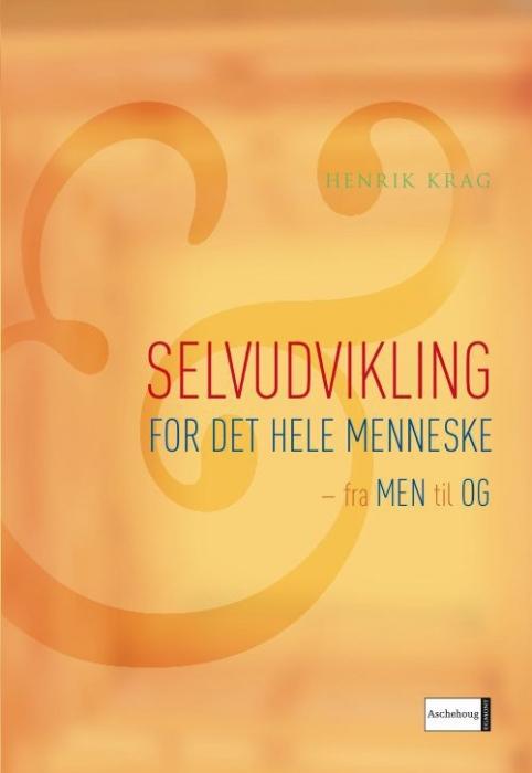 Selvudvikling for det hele menneske (e-bog) fra henrik krag fra bogreolen.dk