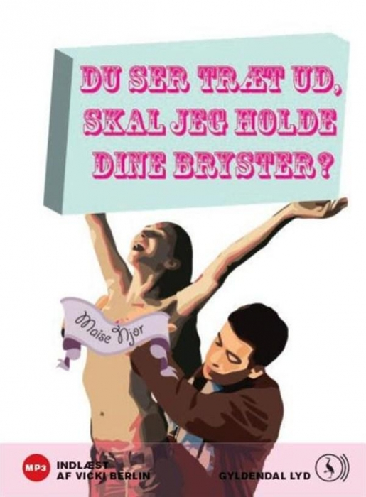 maise njor – Du ser træt ud, skal jeg holde dine bryster? (lydbog) fra bogreolen.dk
