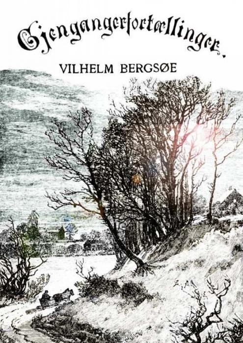 Gengangerfortællinger (e-bog) fra vilhelm bergsøe fra bogreolen.dk