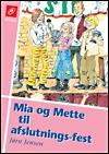 jørn jensen – Mia og mette til afslutningsfest (e-bog) fra bogreolen.dk