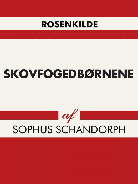 sophus schandorph – Skovfogedbørnene (e-bog) fra bogreolen.dk