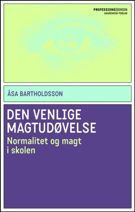 åsa bartholdsson Den venlige magtudøvelse (e-bog) fra bogreolen.dk