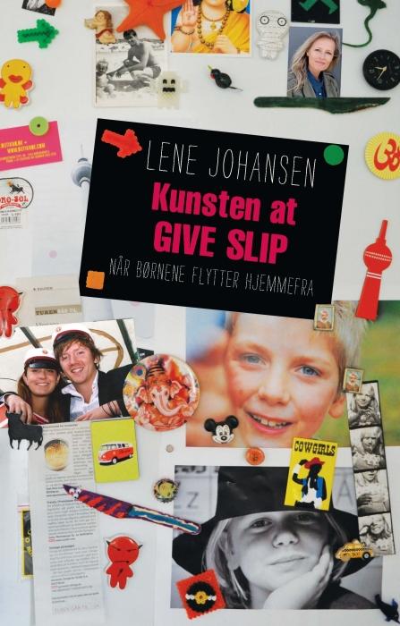 lene johansen Kunsten at give slip (e-bog) på bogreolen.dk
