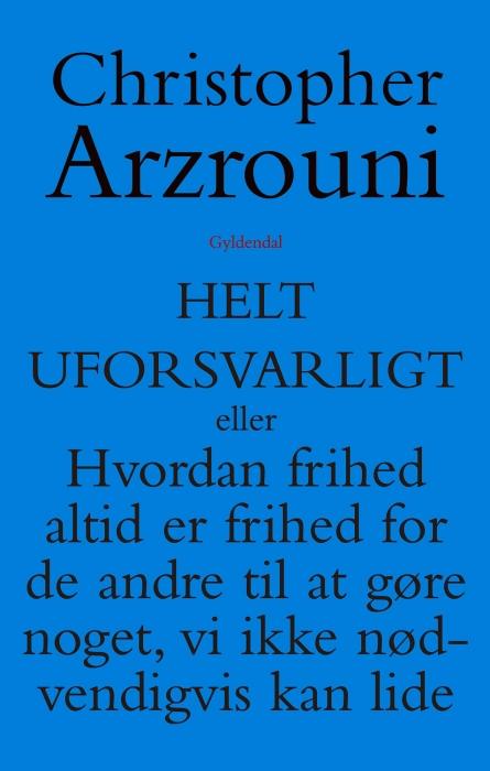 christopher arzrouni – Helt uforsvarligt (e-bog) på bogreolen.dk
