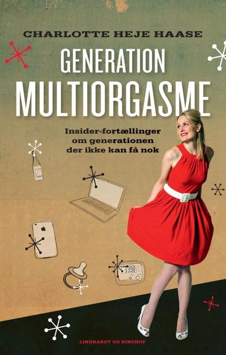 Generation multiorgasme (e-bog) fra charlotte heje haase fra bogreolen.dk