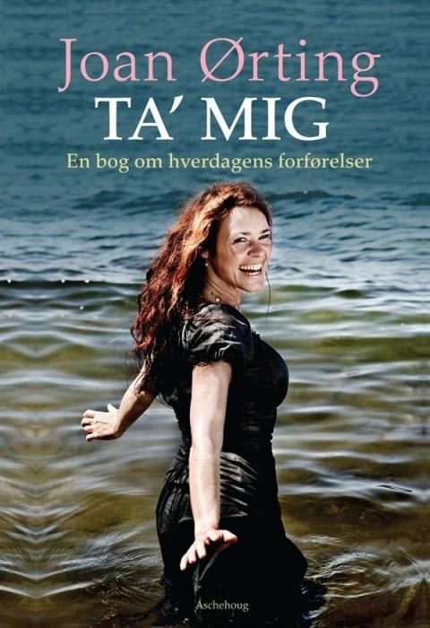 Ta mig - en bog om hverdagens forførelser (lydbog) fra joan ørting på bogreolen.dk