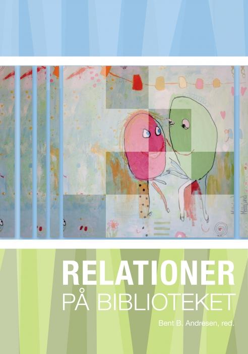 Relationer på biblioteket (e-bog) fra bent b. andresen fra bogreolen.dk