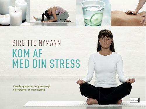 Kom af med din stress (e-bog) fra birgitte nymann på bogreolen.dk