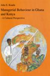 john e. kuada Managerial behaviour in ghana and kenya : a cultural perspective (e-bog) fra bogreolen.dk