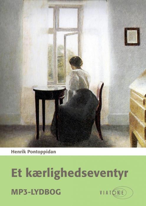 Et kærlighedseventyr (lydbog) fra henrik pontoppidan på bogreolen.dk