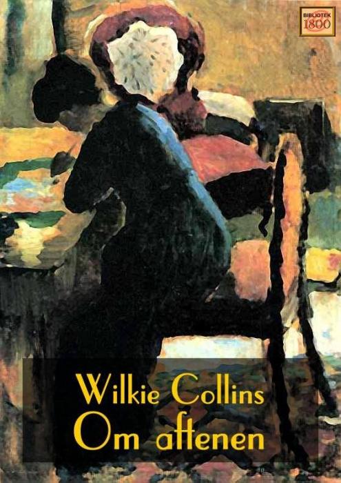 Om aftenen (e-bog) fra wilkie collins på bogreolen.dk
