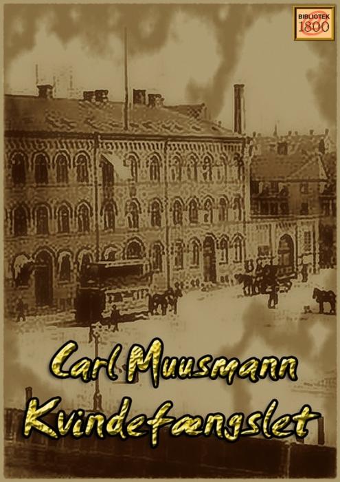 carl muusmann – Kvindefængslet (e-bog) fra bogreolen.dk