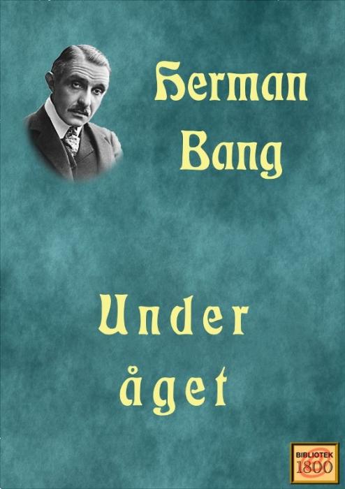 Under åget (e-bog) fra herman bang på bogreolen.dk