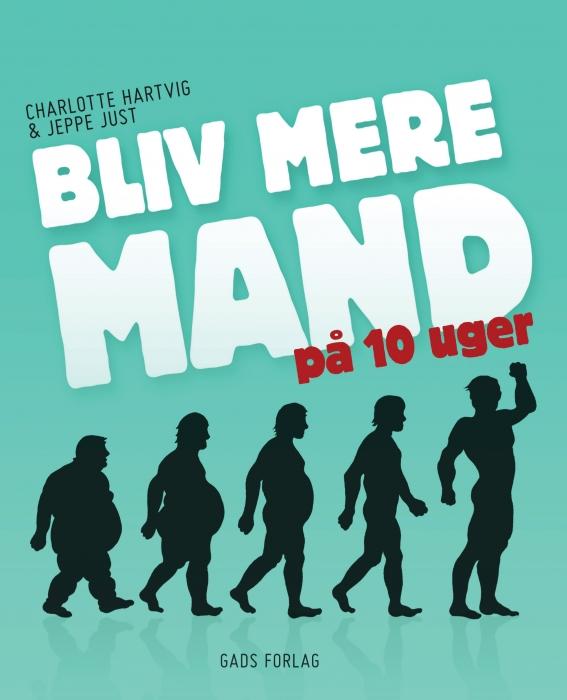 charlotte hartvig – Bliv mere mand på 10 uger (e-bog) på bogreolen.dk