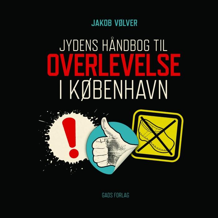 jakob vølver – Jydens håndbog til overlevelse i københavn (e-bog) på bogreolen.dk