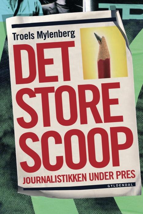 Det store scoop (e-bog) fra troels mylenberg fra bogreolen.dk