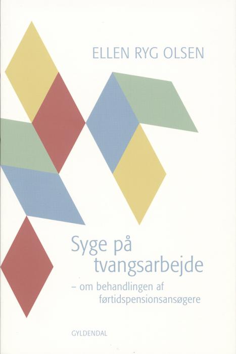 ellen ryg olsen – Syge på tvangsarbejde (e-bog) fra bogreolen.dk