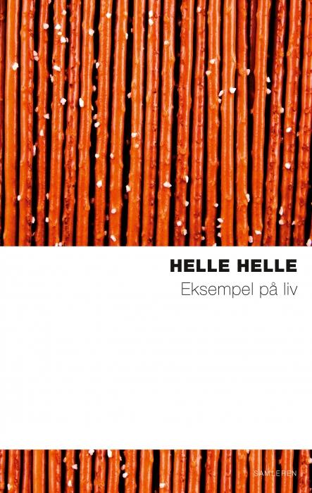helle helle – Eksempel på liv (e-bog) på bogreolen.dk