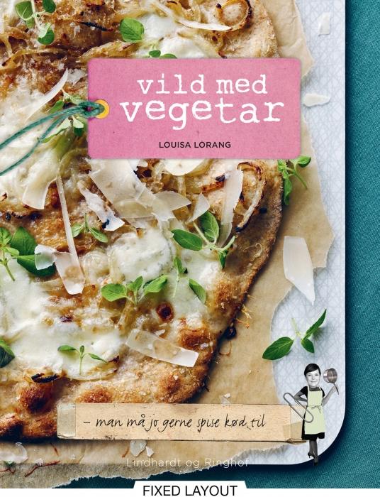 Vild med vegetar (e-bog) fra louisa lorang fra bogreolen.dk