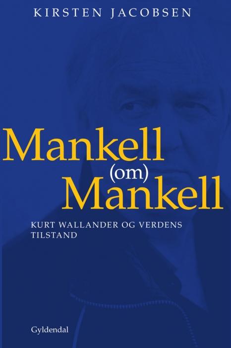 kirsten jacobsen – Mankell (om) mankell (e-bog) på bogreolen.dk