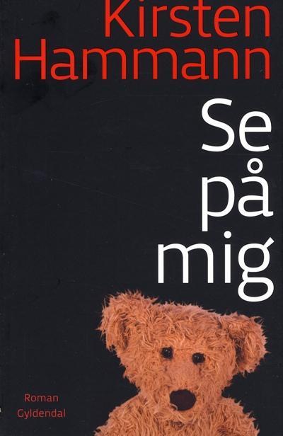 kirsten hammann Se på mig (lydbog) på bogreolen.dk