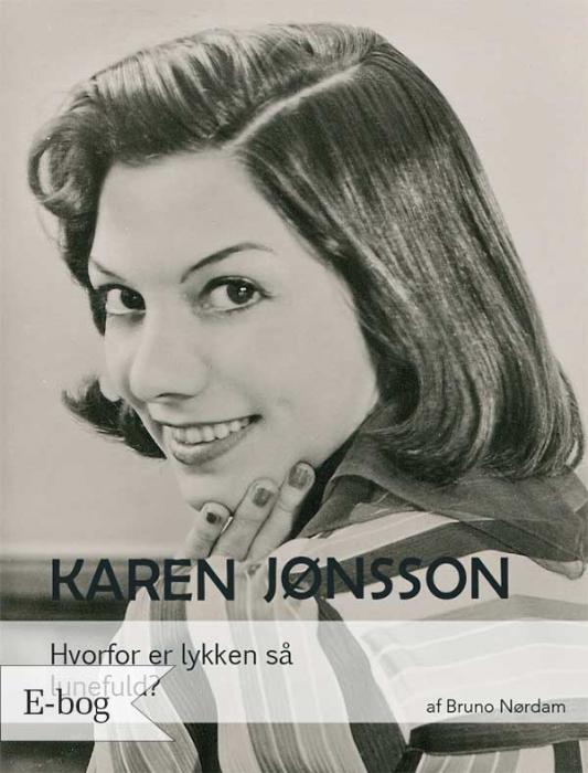 Karen Jønsson - Hvorfor er lykken så lunefuld? (E-bog)