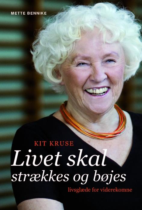 mette bennike – Kit kruse - livet skal strækkes og bøjes (e-bog) på tales.dk