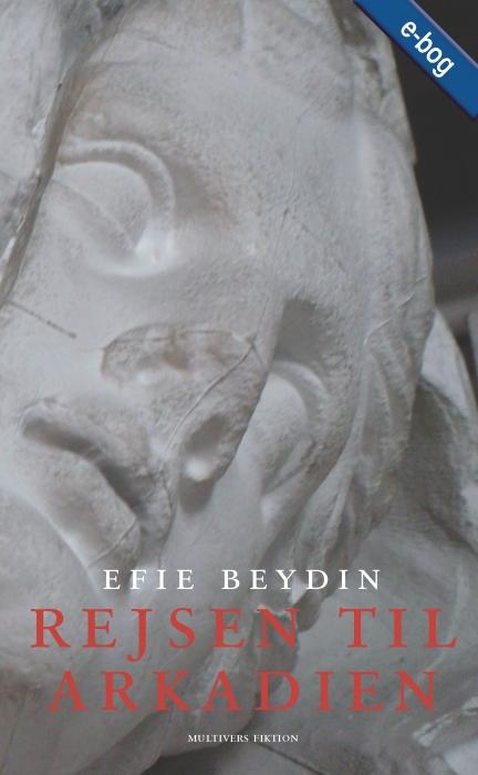 Rejsen til arkadien (e-bog) fra efie beydin fra bogreolen.dk
