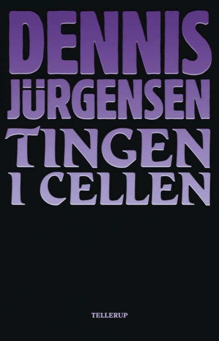 Tingen i cellen (e-bog) fra dennis jürgensen fra bogreolen.dk