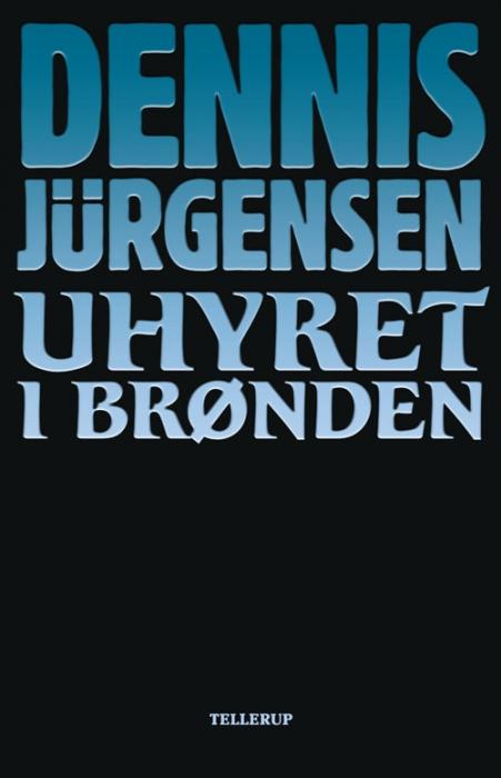 dennis jürgensen – Uhyret i brønden (e-bog) fra bogreolen.dk