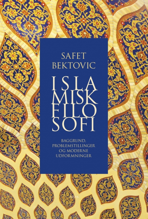 safet bektovic Islamisk filosofi (e-bog) fra bogreolen.dk