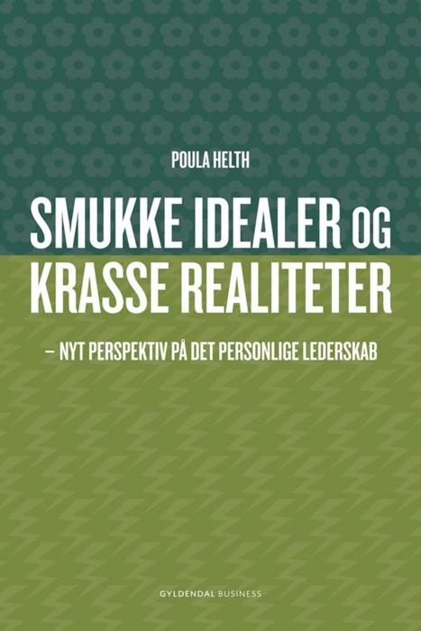 Smukke idealer og krasse realiteter (e-bog) fra poula helth fra bogreolen.dk