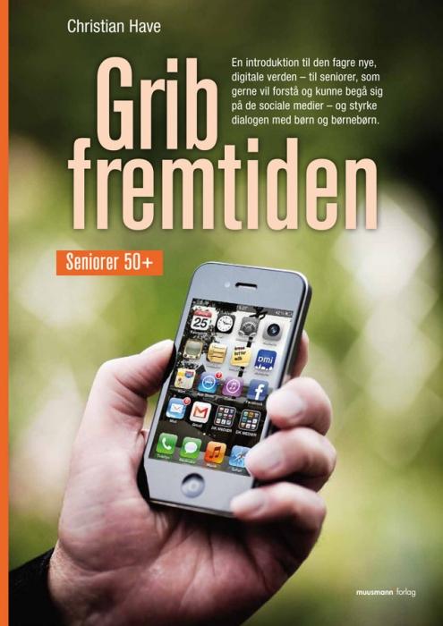 christian have – Grib fremtiden (e-bog) på bogreolen.dk