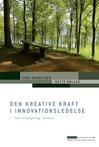 Den kreative kraft i innovationsledelse (e-bog) fra thea mikkelsen på tales.dk