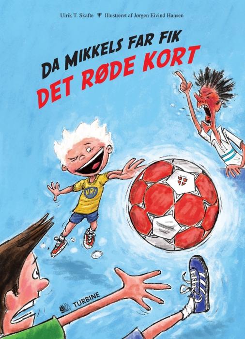 ulrik t. skafte Da mikkels far fik det røde kort (e-bog) på bogreolen.dk