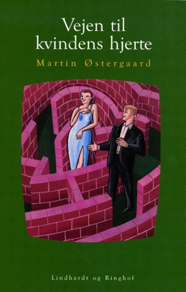 martin østergaard Vejen til kvindens hjerte (e-bog) fra bogreolen.dk