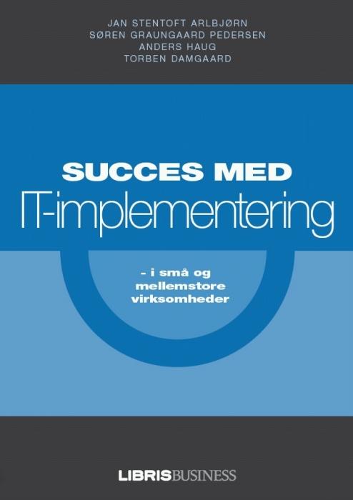 Succes med it-implementering i små og mellemstore virksomheder (e-bog) fra jan stentoft arlbjørn fra bogreolen.dk