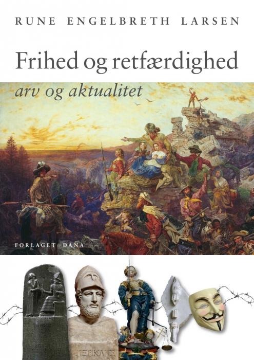 rune engelbreth larsen Frihed og retfærdighed - arv og aktualitet (e-bog) fra bogreolen.dk