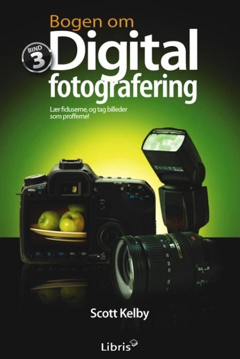 Bogen om digital fotografering, bind 3 (e-bog) fra scott kelby på bogreolen.dk