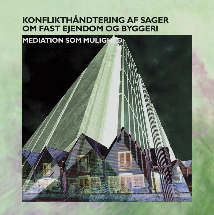Konflikthåndtering af sager om fast ejendom og byggeri (e-bog) fra pia deleuran fra tales.dk