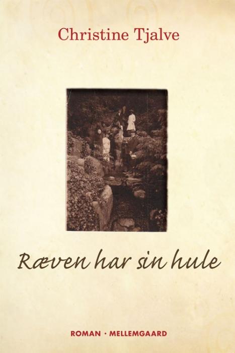 christine tjalve Ræven har sin hule (e-bog) på bogreolen.dk