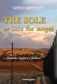 søren sørensen – Tre sole er ikke for meget (e-bog) på bogreolen.dk